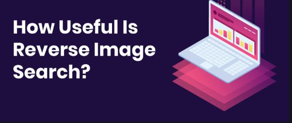 Benefits of Reverse Image Search