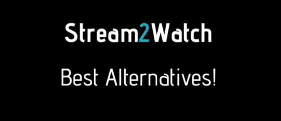 6 Best stream2watch alternatives