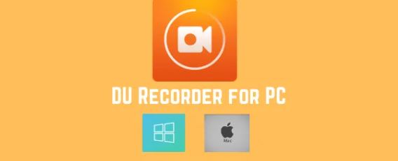 DU Recorder for PC – Windows and Mac – Free Download